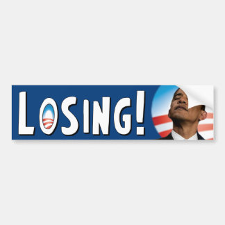 Barack Obama: Losing! Bumper Sticker