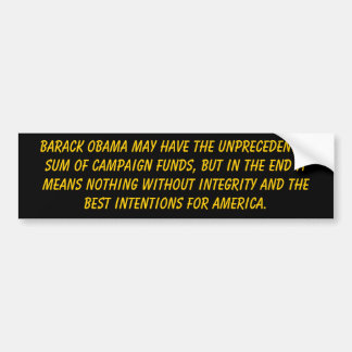 Barack Obama may have the unpreced... - Customized Bumper Sticker
