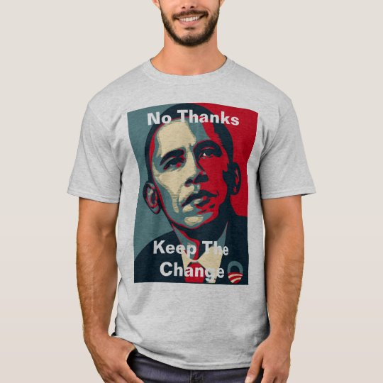 Barack Obama: No Thanks Keep The Change T-Shirt