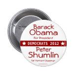Barack OBAMA President Peter Shumlin Vermont Gover Pinback Buttons