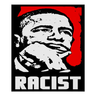 Barack Obama: Racist! Poster