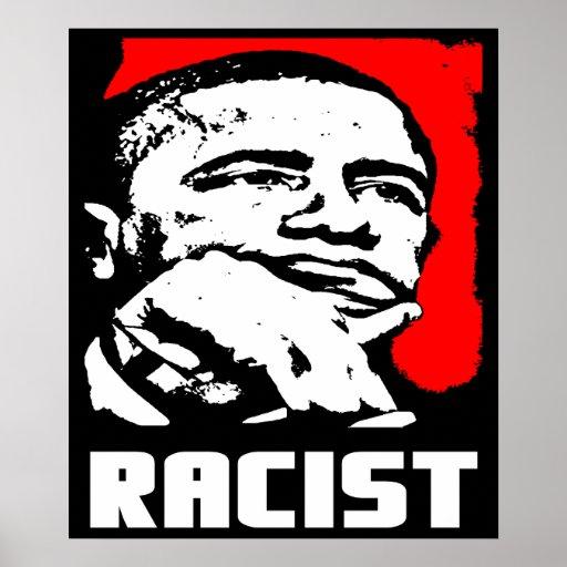 Barack Obama: Racist! Posters