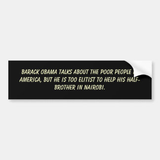 Barack Obama talks about the poor people in Ame... Car Bumper Sticker