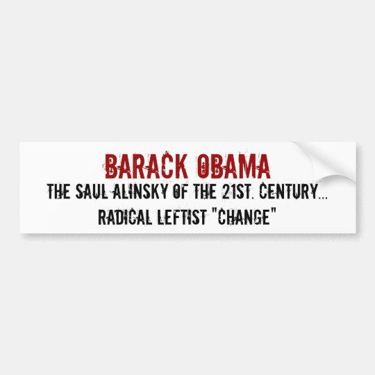 Barack Obama, The Saul Alinsky of the 21st. Cen... Bumper Sticker