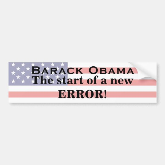 Barack Obama, The start of a new ERROR! Bumper Sticker