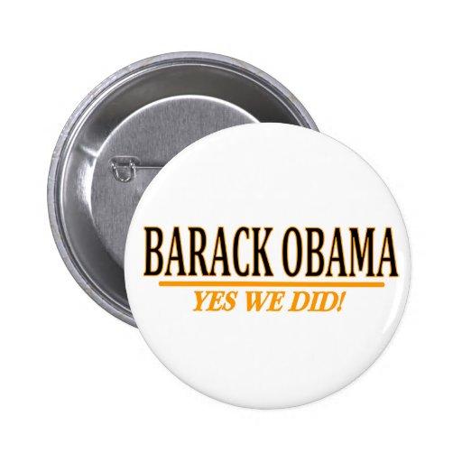 Barack Obama - Yes We Did ! 6 Cm Round Badge