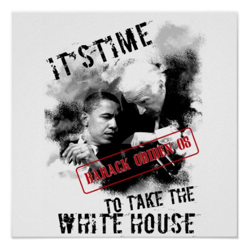 Barack Obiden ItsTime To Take The White House Posters