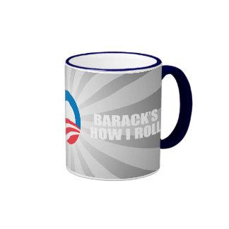 BARACK S HOW I ROLL COFFEE MUGS