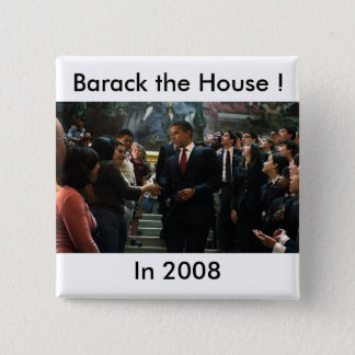 Barack the House ! 15 Cm Square Badge