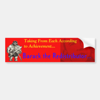 Barack the Redistributor: Punishing Achievement Bumper Sticker