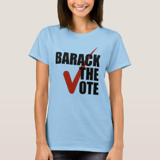 Barack the vote T-Shirt
