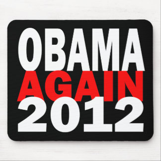 Barak Obama Again 2012 Presidential Election Mouse Pad