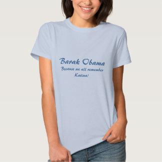Barak Obama, Because we all remember Katina! T Shirts