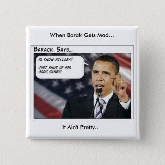 Barak Obama gets mad 15 Cm Square Badge