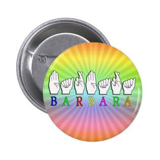BARBARA ASL FINGERSPELLED NAME SIGN 6 CM ROUND BADGE