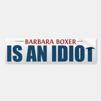 Barbara Boxer Is An Idiot Bumper Sticker