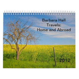 Barbara Hall - Travels: Home and Abroad, 2012 Wall Calendars
