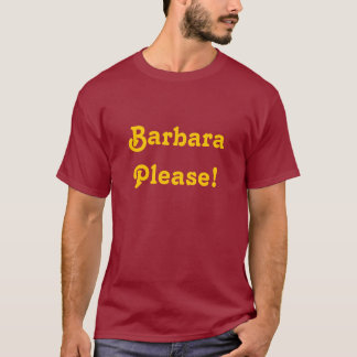 Barbara Please T-Shirt