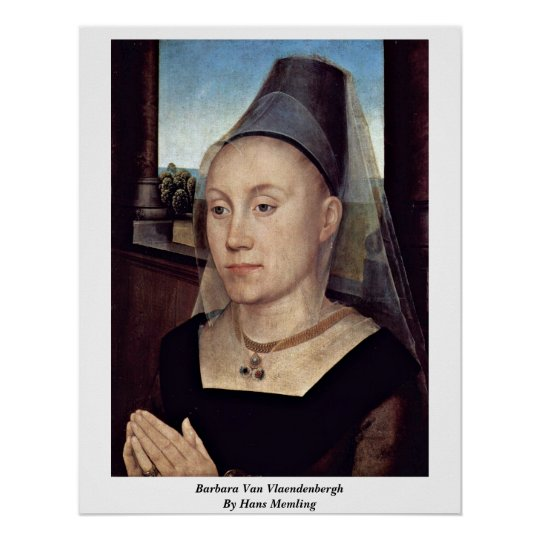 Barbara Van Vlaendenbergh By Hans Memling Poster