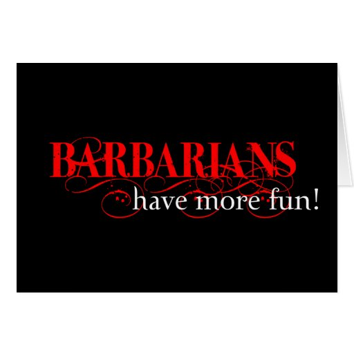 Barbarians Have More Fun! Cards