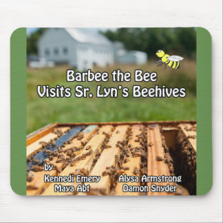 Barbee the Bee Visits Sr. Lyn's Beehive Mousepad