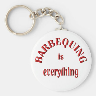 Barbequing is Everything Keychain