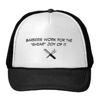 "barber, Barbers work for the ""shear"" joy of it. Cap"