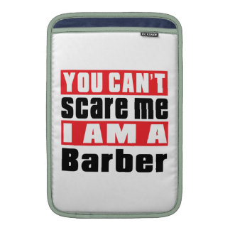 Barber can't scare designs MacBook air sleeve
