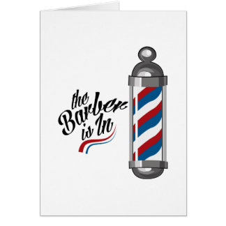 Barber Is In Greeting Card