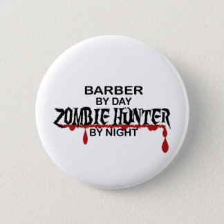 Barber Zombie Hunter 6 Cm Round Badge