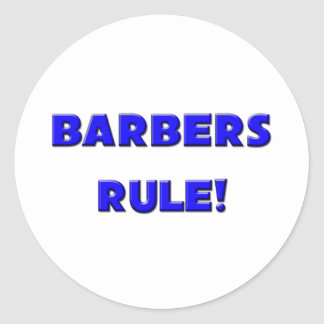 Barbers Rule! Classic Round Sticker