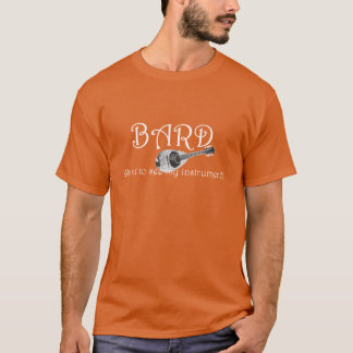Bard - Want to see my instrument? T-Shirt
