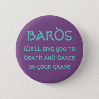 Bards: We'll Sing You to Death 6 Cm Round Badge