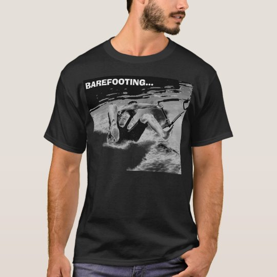 BAREFOOTING... T-Shirt