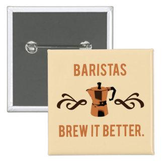Baristas Brew it Better 15 Cm Square Badge