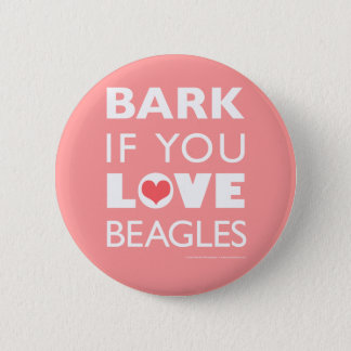 Bark if You Love Beagles 6 Cm Round Badge