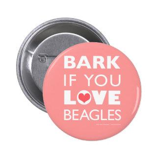 Bark if You Love Beagles 6 Cm Round Badge