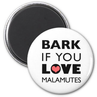 Bark if You Love Malamutes 6 Cm Round Magnet