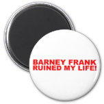 Barney Frank ruined my life! Refrigerator Magnet