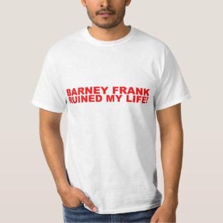 Barney Frank ruined my life! T-Shirt