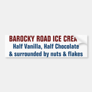 Barocky Road Ice Cream Bumper Sticker