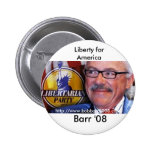 Barr '08, Liberty for... Pinback Button