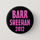 Barr/Sheehan 2012 6 Cm Round Badge