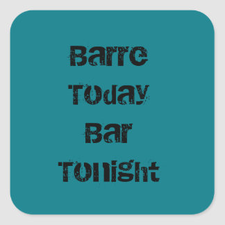 Barre Today Bar Tonight Square Sticker