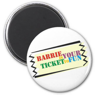 Barrie is Your Ticket to Fun 6 Cm Round Magnet