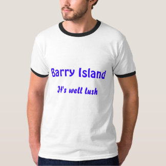 Barry Island, It's well lush T-Shirt