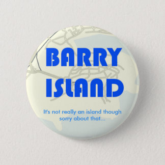 BarryBadge 6 Cm Round Badge
