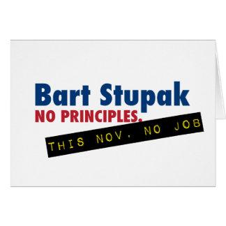 Bart Stupak - No Principles, No Job. Greeting Card