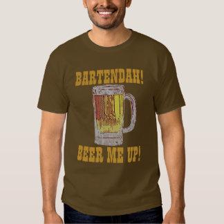 BARTENDAH!BEER ME UP! T-shirt