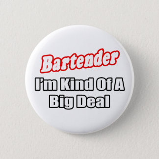 Bartender...Big Deal 6 Cm Round Badge